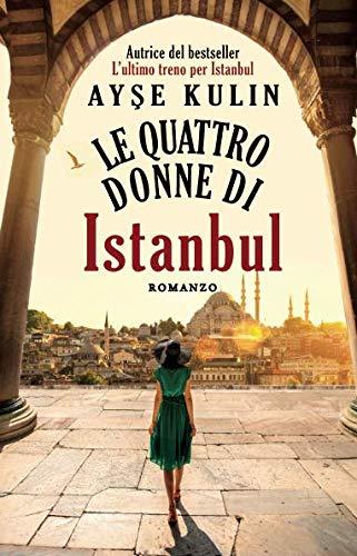 Ayşe Kulin Le quattro donne di Istanbul ISBN: