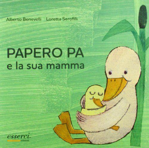 Alberto Benevelli Papero Pa e la sua mamma