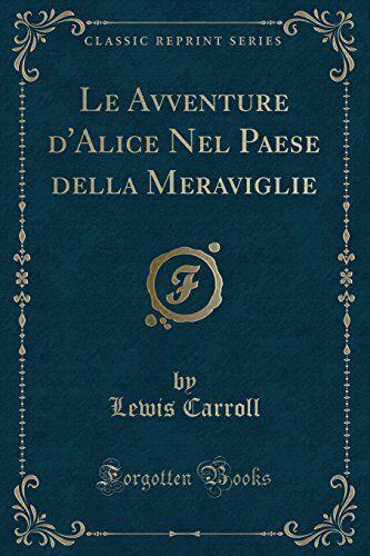 Lewis Carroll Le Avventure d'Alice Nel Paese
