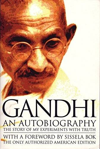 Mahatma Gandhi An Autobiography: The Story of