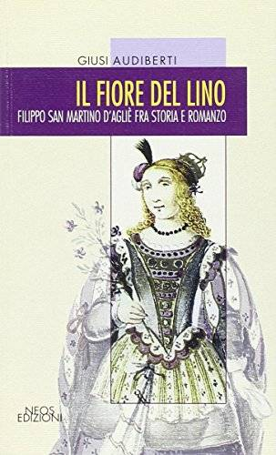 Giusi Audiberti Il fiore del lino. Filippo San