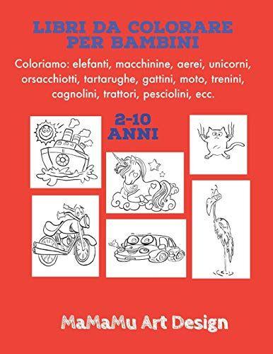 ART Libri da Colorare per Bambini: Coloriamo: