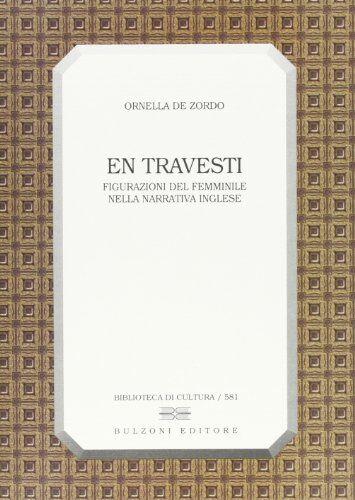Ornella De Zordo En travesti. Figurazioni del