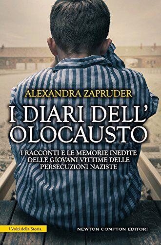 Dell I diari dell'olocausto. I racconti e le