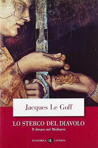 Jacques Le Goff Lo sterco del diavolo. Il