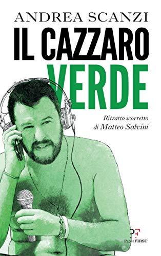Andrea Scanzi Il cazzaro verde. Ritratto