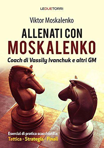 Viktor Moskalenko Allenati a scacchi con