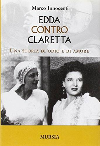 Marco Innocenti Edda contro Claretta. Una