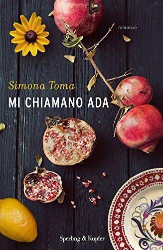 Simona Toma Mi chiamano Ada ISBN:9788820059019