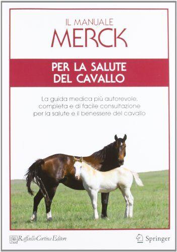 Il manuale Merck per la salute del cavallo. La