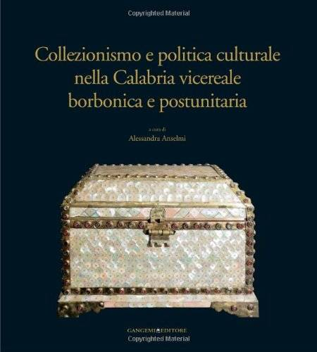 Collezionismo e politica culturale nella
