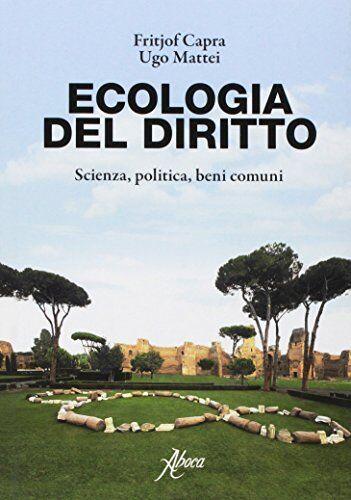 Fritjof Capra Ecologia del diritto. Scienza,