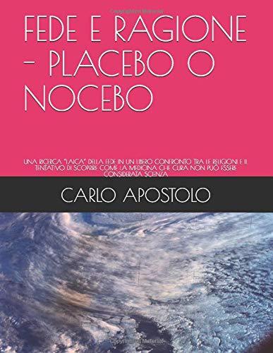 CARLO APOSTOLO FEDE  E  RAGIONE - PLACEBO  O