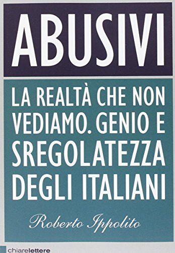 Roberto Ippolito Abusivi. La realtà che non