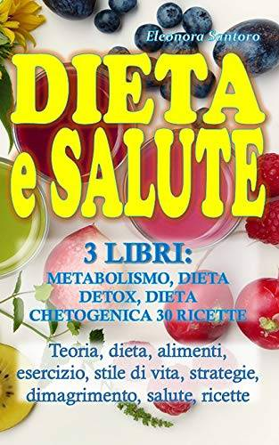 Eleonora Santoro DIETA  E SALUTE: 3 LIBRI: