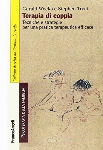 Gerald R. Weeks Terapia di coppia. Tecniche e