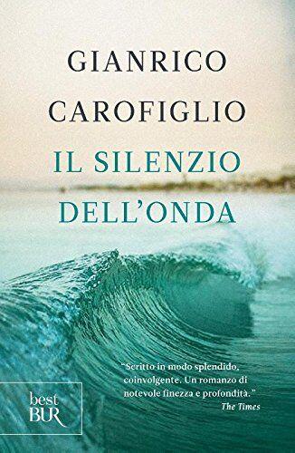 Gianrico Carofiglio Il silenzio dell'onda
