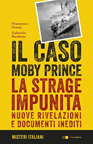 Francesco Sanna Il caso Moby Prince. La strage
