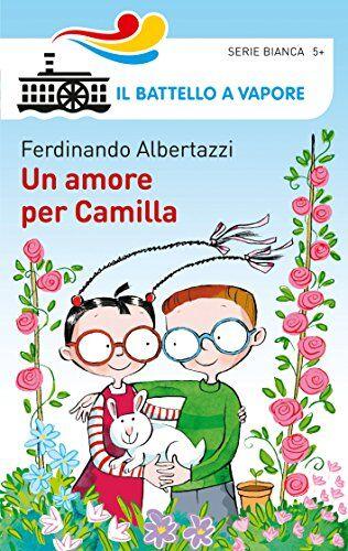 Ferdinando Albertazzi Un amore per Camilla.