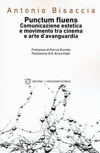 Antonio Bisaccia Punctum fluens. Comunicazione