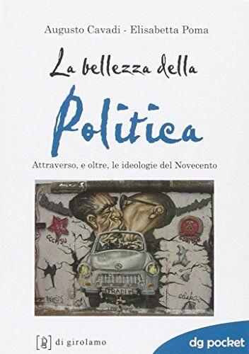 Augusto Cavadi La bellezza della politica.