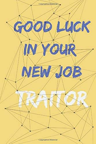 NB bilezone Good Luck In Your New Job Traitor: