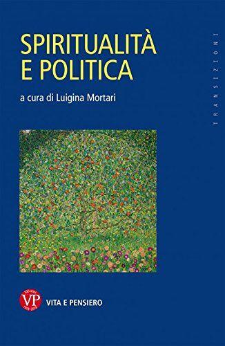 Spiritualità e politica ISBN:9788834335581