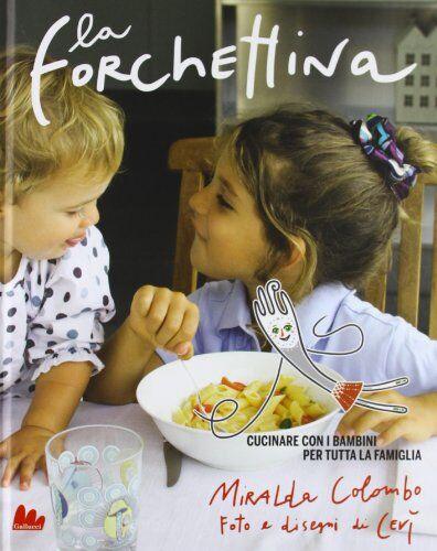 Miralda Colombo La forchettina. Cucinare con i