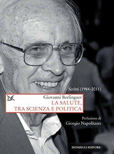 Giovanni Berlinguer La salute, tra scienza e
