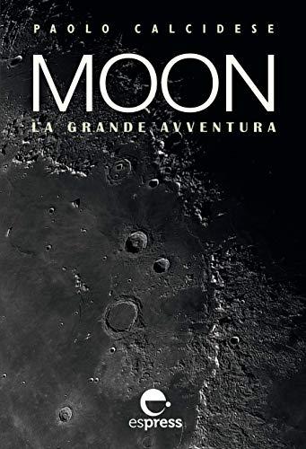Paolo Calcidese Moon la grande avventura