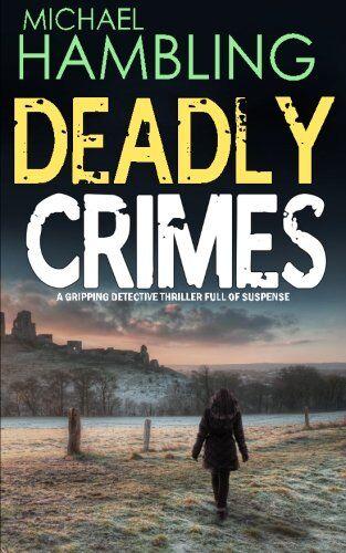 Michael Hambling DEADLY CRIMES a gripping