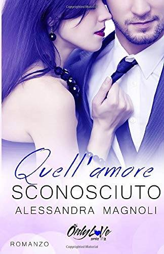 Alessandra Magnoli Quell'Amore Sconosciuto