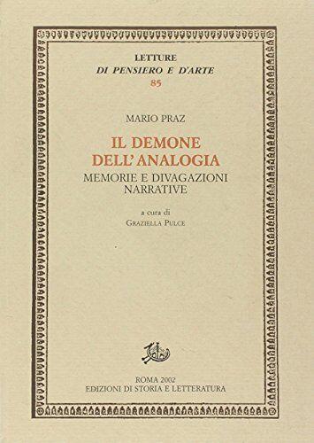 Mario Praz Il demone dell'analogia. Memorie e
