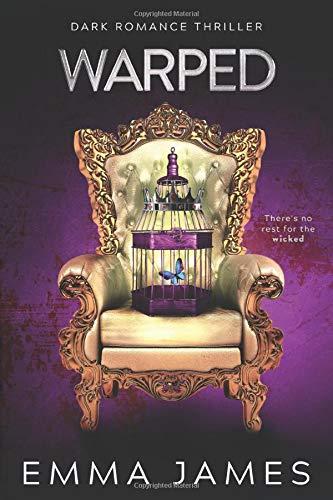 Emma James Warped: Dark Romance Thriller