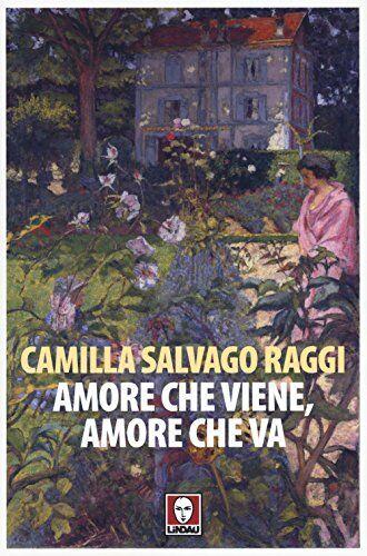Camilla Salvago Raggi Amore che viene, amore