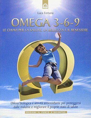 Luca Fortuna Omega 3-6-9. Le chiavi per la