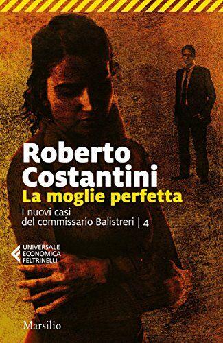 Roberto Costantini La moglie perfetta. I nuovi