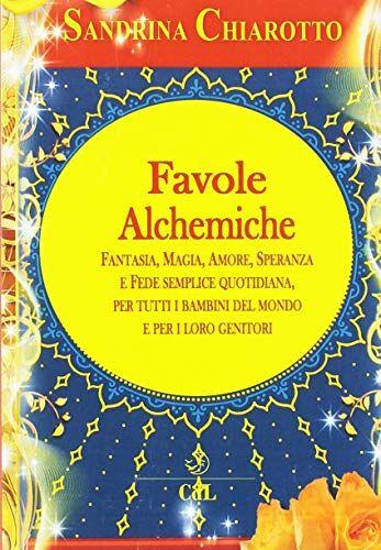 Sandrina Chiarotto Favole alchemiche