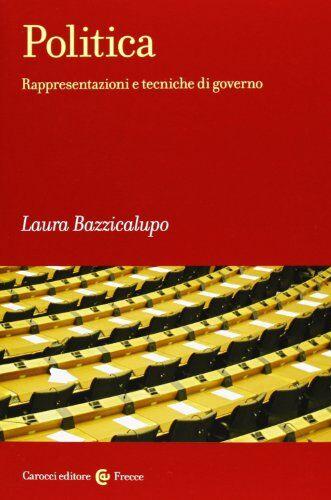 Laura Bazzicalupo Politica. Rappresentazioni e