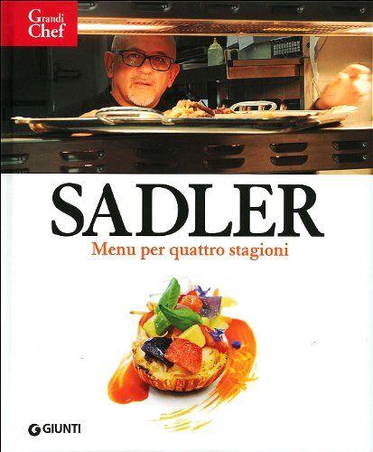 Claudio Sadler Sadler. Menù per quattro