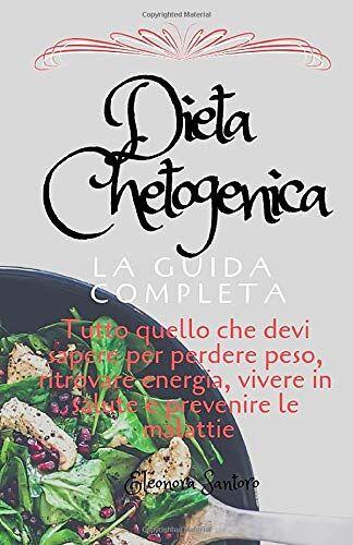 Eleonora Santoro Dieta Chetogenica: La Guida