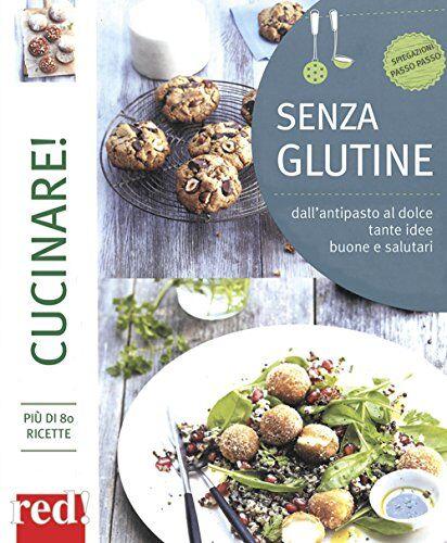 Ricette senza glutine ISBN:9788857306506