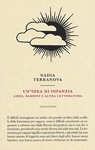 Nadia Terranova Un'idea di infanzia. Libri,