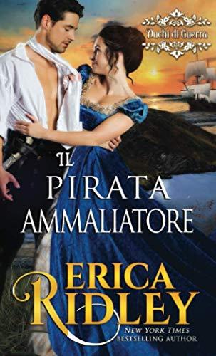 Erica Ridley Il pirata ammaliatore: un romanzo