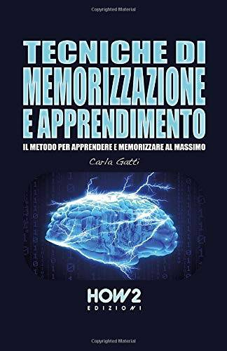 Carla Gatti TECNICHE DI MEMORIZZAZIONE E