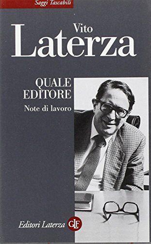 Vito Laterza Quale editore. Note di lavoro