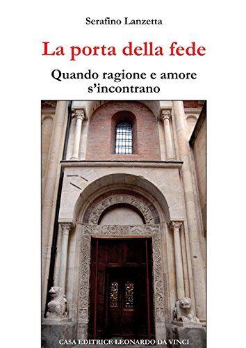 Serafino Lanzetta La porta della fede. Quando