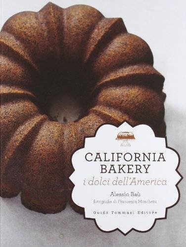 Alessio Baù California bakery. I dolci