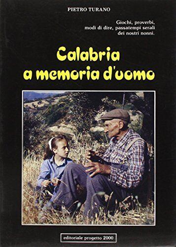 Pietro Turano Calabria a memoria d'uomo.