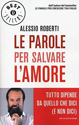 Alessio Roberti Le parole per salvare l'amore.